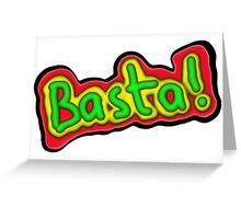 Basta Greeting Card