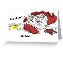 Spam - Hello Lord Greeting Card