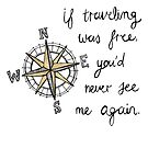 If Traveling Was Free by Tangerine-Tane