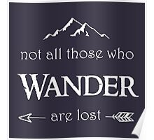 LOTR - Not All Those Who Wander are Lost Poster
