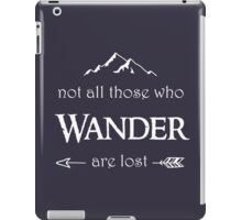LOTR - Not All Those Who Wander are Lost iPad Case/Skin