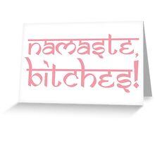 Namaste Bitches Petal Pink Greeting Card