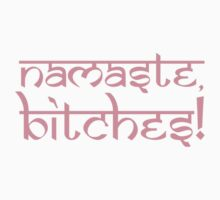 Namaste Bitches Petal Pink by Carolina Swagger