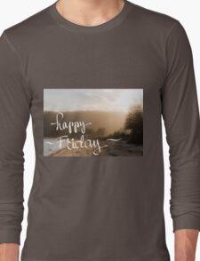 Happy Friday Greeting Long Sleeve T-Shirt