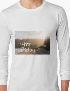 Happy Friday Greeting Long Sleeve T-Shirt