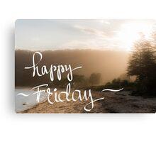 Happy Friday Greeting Canvas Print