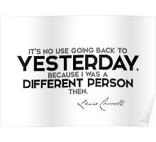 yesterday I was a different person - lewis carroll Poster