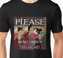 Please bring honor! Unisex T-Shirt
