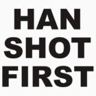 Han Shot First by ZyksDesign