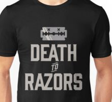 Death to Razors Unisex T-Shirt