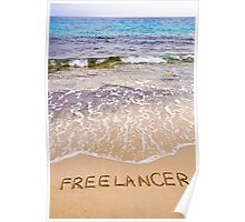 Word FREELANCER written in sand, on a beautiful beach Poster