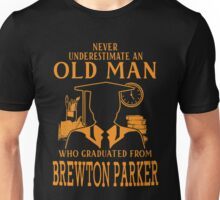 never underestimate an old man who graduated from Brewton Parker College Unisex T-Shirt