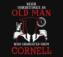 never underestimate an old man who graduated from Cornell University Unisex T-Shirt