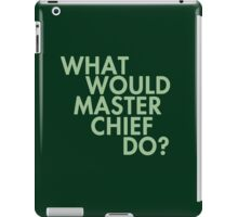What Would Master Chief Do? iPad Case/Skin