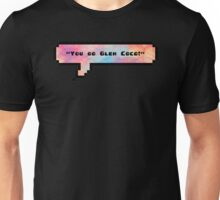 You go glen coco Unisex T-Shirt