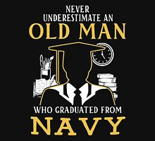 never underestimate an old man who graduated from United States Naval Academy Unisex T-Shirt