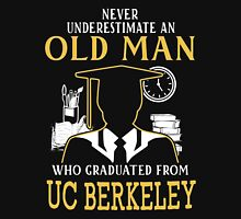 never underestimate an old man who graduated from University of California Berkeley Unisex T-Shirt