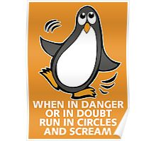 When in Danger or in Doubt Funny Penguin Poster