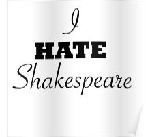 I hate Shakespeare Poster
