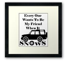 Everyone Loves Me When It Snows Framed Print