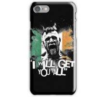 MCGREGOR - I WILL GET YOU ALL iPhone Case/Skin