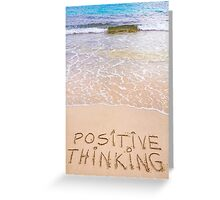 Positive Thinking message written on sand, with waves in background Greeting Card