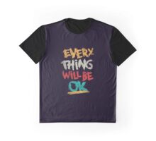 Everything Will be All Right Graphic T-Shirt