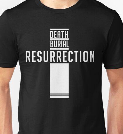 Death, Burial, Resurrection Unisex T-Shirt