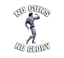 "Arnold - gym training workout ""No guns no glory"" Photographic Print"