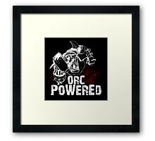 Orc Powered! Framed Print