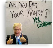 Eat your money, Boris Canvas Print
