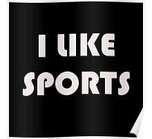 I Like Sports Poster