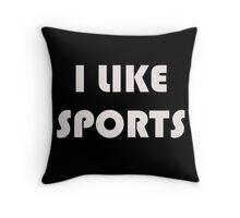 I Like Sports Throw Pillow