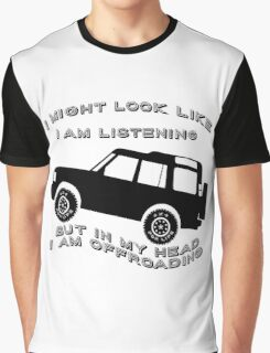 Listening but Off-Road Graphic T-Shirt