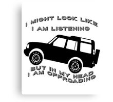 Listening but Off-Road Canvas Print