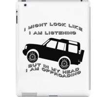 Listening but Off-Road iPad Case/Skin