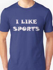 I Like Sports Unisex T-Shirt