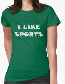 I Like Sports Womens Fitted T-Shirt