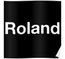 Roland white Poster