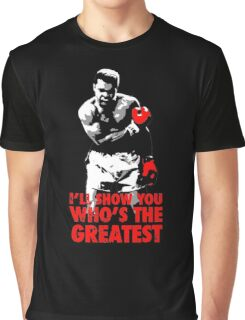 -SPORTS- I'll Show You Who's The Greatest Graphic T-Shirt