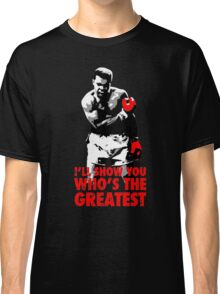 -SPORTS- I'll Show You Who's The Greatest Classic T-Shirt