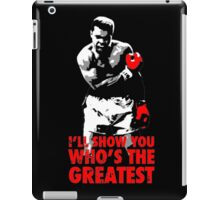 -SPORTS- I'll Show You Who's The Greatest iPad Case/Skin