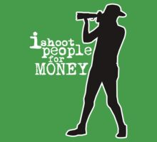 I Shoot People for MONEY by Luwee