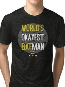 World's okayest batman funny cartoon cool retro shirts and clothing design Tri-blend T-Shirt