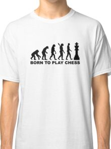 Evolution born to play chess Classic T-Shirt