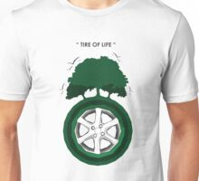 Tire Of Life Unisex T-Shirt