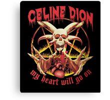 Celine Dion - Death Metal  Canvas Print