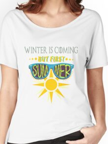 Summer is Coming! Women's Relaxed Fit T-Shirt