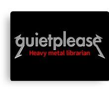 Quiet please | Heavy Metal Librarian Canvas Print