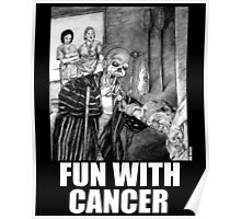 Fun with Cancer Poster